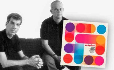Celso Fonseca e Ronaldo Bastos falam ao IMMuB sobre o EP 'Mágica'