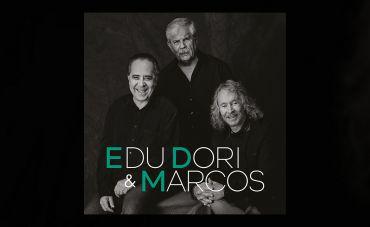 Edu, Dori & Marcos, a estréia em disco do trio 55 anos depois