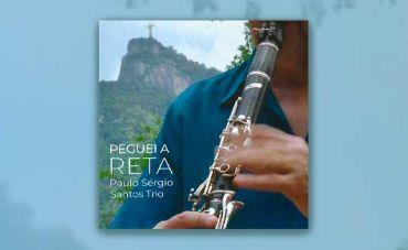 'Peguei a reta': as intensas luminosidades do choro do Paulo Sergio Santos Trio