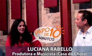 Papo de Dez Com Luciana Rabello – Casa do Choro