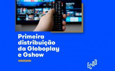 Primeira distribuição da Globoplay e Gshow é marco para indústria da música