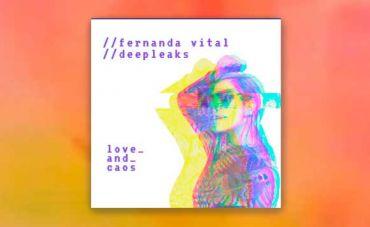 Love and Caos: Fernanda Vital e DEEP LEAKS em clipe nostálgico