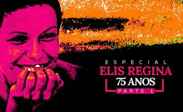 75 anos de Elis Regina: Viva a Brotolândia!