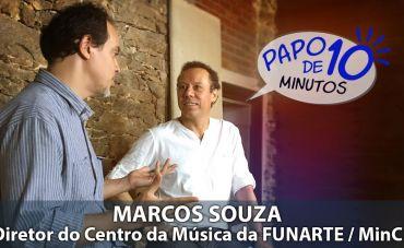 PAPO DE 10 MINUTOS com o Diretor do CENTRO DA MÚSICA DA FUNARTE - Marcos Souza