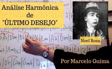 """Análise Harmônica de """"Último Desejo"""" de Noel Rosa!"""