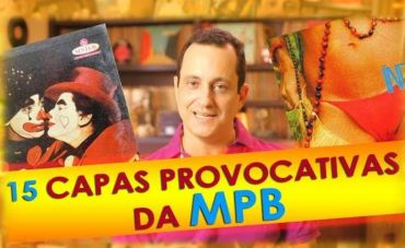 15 CAPAS PROVOCATIVAS DA MPB