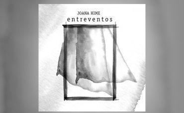 Joana Hime lança o single 'Entreventos' nas plataformas digitais
